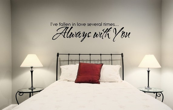 Vinyl Wall  Lettering -  I've fallen in love several times, always with you. - 1207