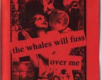 The Whales Will Fuss Over Me
