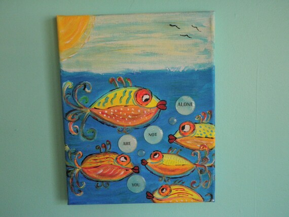 Inspirational AA Recovery You are Not Alone Whimsical Fish  Original Acrylic Painting 8 x 10 Canvas
