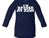 """Super Cute Long Sleeve Baby Unisex """"I'd Rather Be With My Aunt"""" Bodysuit on Super Soft Ringspun Cotton Great Baby Gift for Niece or Nephew"""