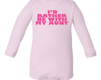 Baby I'd Rather Be With My Aunt Pink Long Sleeve Bodysuit