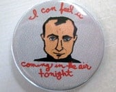 Phil Collins I Can Feel It Coming in the Air Tonight 1 1/4 inch pinback button badge