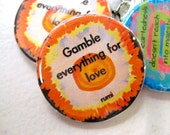 Gamble Everything For Love by Rumi  1 1/4 inch pinback button badge
