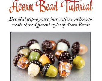 Acorn Lampwork Bead Tutorial, How to Create 3 Different Designs, educational PDF, nature