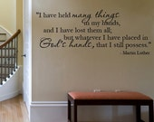 Wall Decal I have held many things in my hands God's Hands I still possess MARTIN Luther Vinyl Quote Large