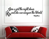 MARILYN MONROE Wall Decal Give a Girl the Right Shoes and She can Conquer the World  LARGE