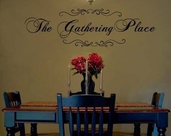 Wall Decal The Gathering Place - vinyl Wall Decal
