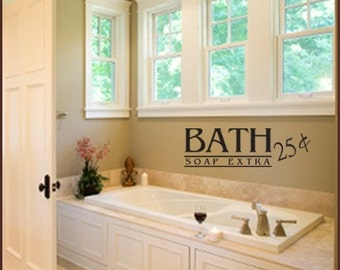 BATH  Soap Extra 25 Cents  WALL DECAL