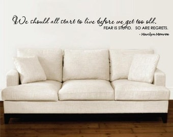 Wall Decal  We Should All Start to Live Before We Get Too Old    MARILYN MONROE  Vinyl Wall Decal