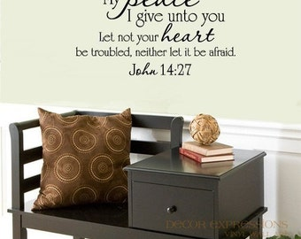 Scripture Wall Decal My Peace I Give Unto You Let Not Your Heart Be Troubled, Neither Let it Be Afraid