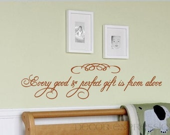 Wall Decal Every Good and Perfect Gift is from Above Childrens WALL ART Quote     LARGE