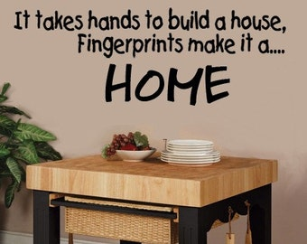 It takes Hands to build a House Fingerprints make it a Home  Vinyl Wall Decal