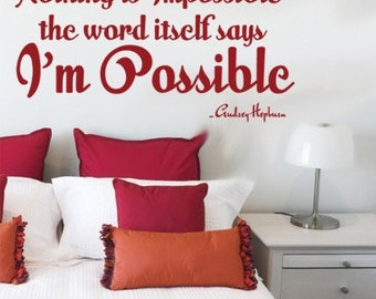 Nothing is Impossible the word itself says I'm Possible  Wall Decal AUDREY HEPBURN