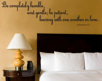 Scripture Wall Decal EPHESIANS Be completely humble and gentle bearing with one another in love