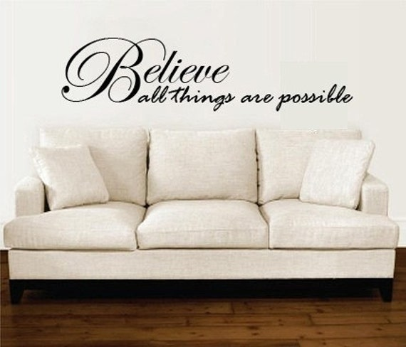Wall Decal Believe all Things Are Possible EXTRA LARGE