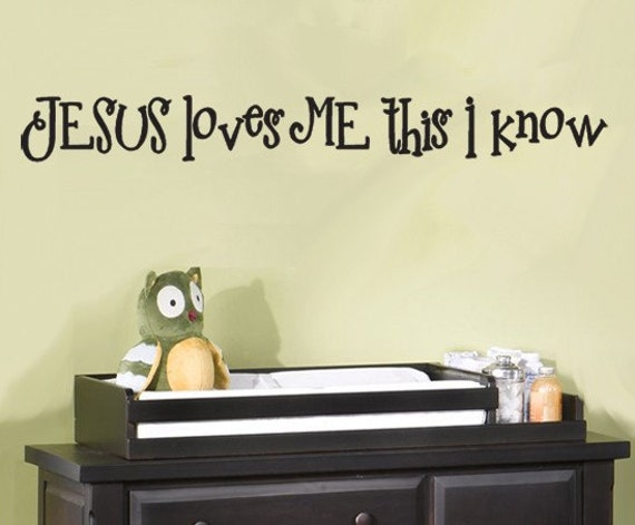 Wall Decal Jesus Loves Me This I Know  Childrens Vinyl Decal SALE 25 buckaroos EXTRA Large