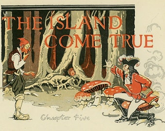 Island Come True, Peter Pan Vintage Print 1931, Chapter 5 Neverland, Nursery Wall Art, Captain Hook, Pirates, J M Barrie, Children's Art
