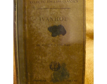 Ivanhoe by Sir Walter Scott - Antique Book - Ca. 1899 Textbook Edition