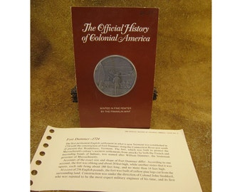 Fort Dummer - 1724 - Official History of Colonial America Pewter Medal by The Franklin Mint
