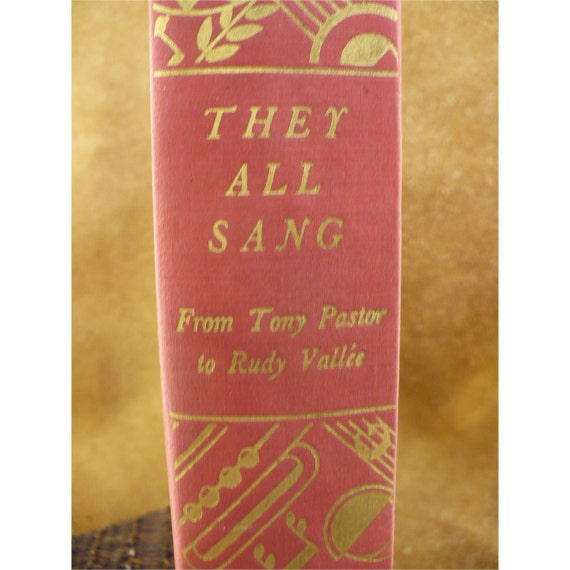 They All Sang - From Tony Pastor to Rudy Vallee - Illustrated 1930s Entertainment Vintage Book by Edwin B. Marks