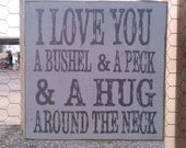 Vintage Distressed Sign, I love you a bushel and a peck