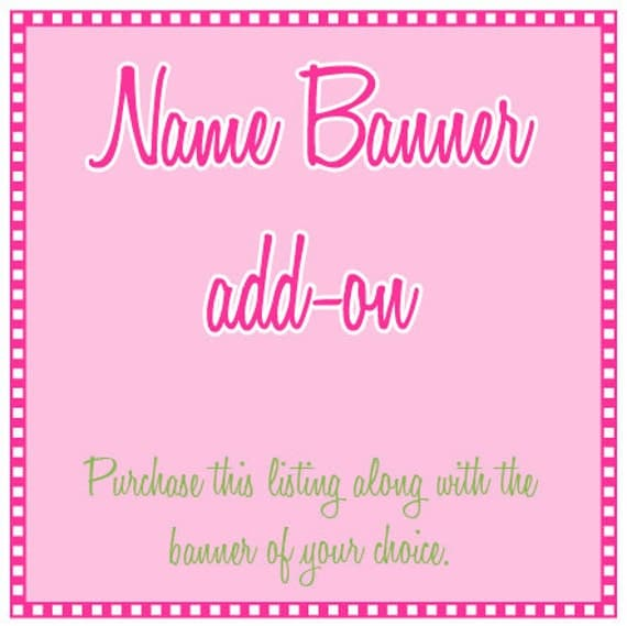 Add a Name to Your Birthday Banner or Baby Shower Banner