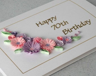 70th birthday card, quilling flowers, handmade, 18th, 21st, 30th, 40th, 50th, 60th, 80th, 90th, 100th