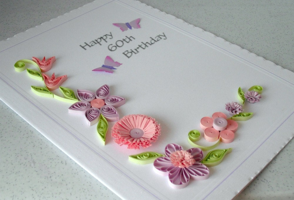 Paper quilling 60th birthday card – Paper Birthday Card