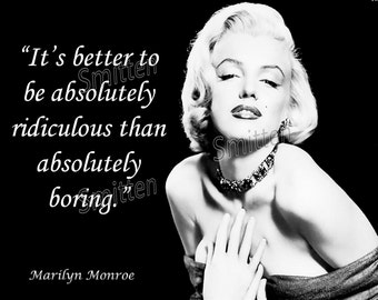 Marilyn Monroe Quote - Better to be Ridiculous than Boring 4x6 Art Print Card