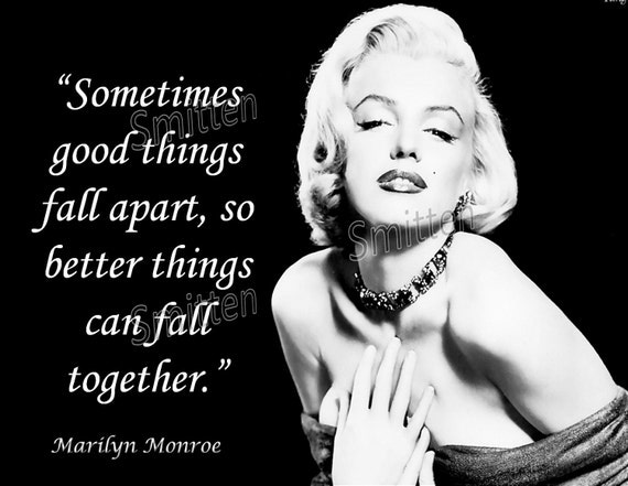 Marilyn Monroe Quote Sometimes Good Things By SmittensDesigns
