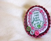 Keep calm and stitch on - brooch