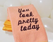 Embroidered Hand Towel - Pink - You Look Pretty Today