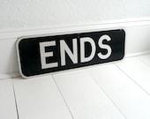 Vintage Metal Black and White Road Sign - Ends