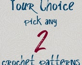 Crochet Pattern Two Pack You Choose and Save
