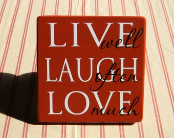 LIVE well, LAUGH often, LOVE much - wood vinyl sign