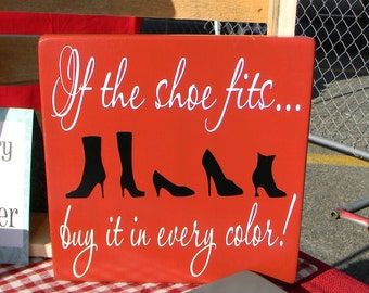 If the shoe fits....buy it in every color - wood vinyl sign