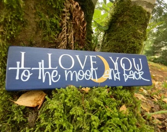 I Love You to the Moon and Back...wood vinyl sign