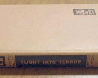 Flight Into Terror From The Master Lionel White, Vintage Book,  Mystery Novel