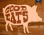 Good Eats Pork Large Farm House Sign