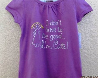 "Girl's Purple Rhinestone T-shirt ""I don't have to be good... I'm Cute"" Size 18-24months Short Sleeved Rhinestone Tee Ready To Ship"