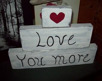 Romantic love you more shelf sitter signs ,valentines ,home decor , wedding decor ,wedding decorations