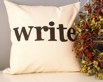 write - Modern Hand Stamped Typography Pillow Cover