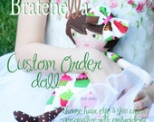 Custom One of a Kind Personalized Gift  Bratenella Doll