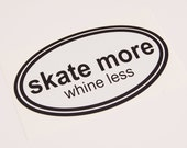 Skate More Whine Less
