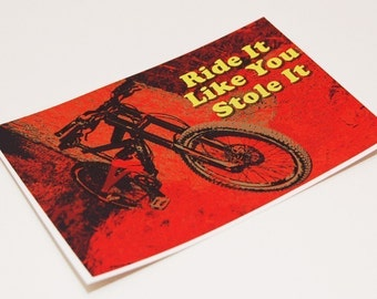 Bicycle Sticker - Ride It Like You Stole It