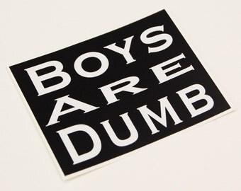 Boys Are Dumb Sticker