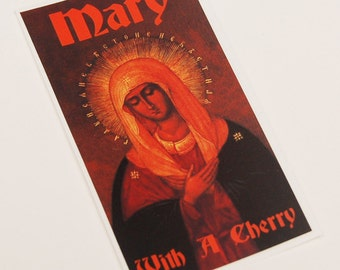 Mary With A Cherry Sticker