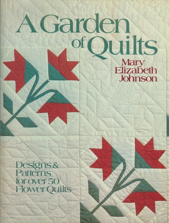 A GARDEN OF QUILTS - Patterns for Flower Quilts