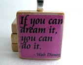 Walt Disney quote - If you dream it you can do it - Scrabble tile in violet