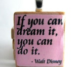 Walt Disney quote - If you dream it you can do it - Scrabble tile in pink